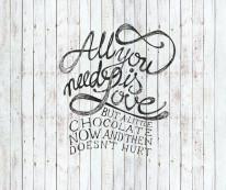 FOTOTAPETA NAPISY 13 – All you need is ... chocolate , Czarny napis , tekst , białe deski