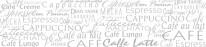 FOTOTAPETA Panorama kuchenna 15 - Napisy , teksty , szare , angielskie , cafe , cappuccino , espresso